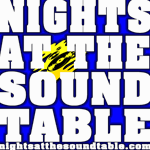 NIGHTS AT THE SOUND TABLE Show #03