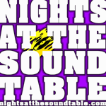 Nights At The Sound Table #84 – A Whole Lotta Everything