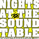 NIGHTS AT THE SOUND TABLE Show #10